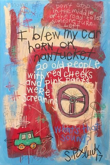 Stephen Pitliuk, I Blew My Car Horn on Nantucket 2017, mixed media on canvas