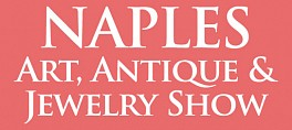 News & Events: Naples Art Antique & Jewelry Show [Naples, FL], February 22, 2019